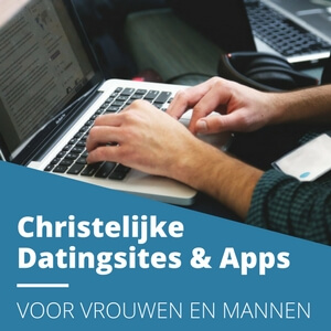 Christelijke Datingsites & Apps In Nederland